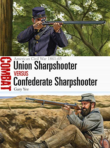 Union Sharpshooter vs Confederate Sharpshooter: American Civil War 1861–65 (Combat Book 41) (English Edition)