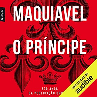 O Príncipe [The Prince]                   By:                                                                                                                                 Nicolau Maquiavel                               Narrated by:                                                                                                                                 Gustavo Ottoni                      Length: 5 hrs and 56 mins     1 rating     Overall 4.0