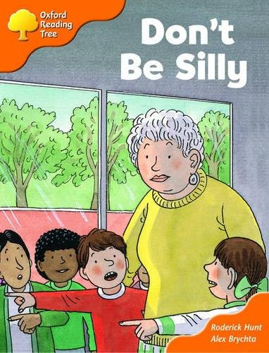 Oxford Reading Tree: Stages 6-7: More Storybooks: Don't be Silly: Pack Bの詳細を見る