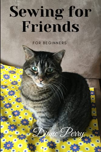 Compare Textbook Prices for Sewing for Friends: For beginners  ISBN 9798739342010 by Perry, Diane
