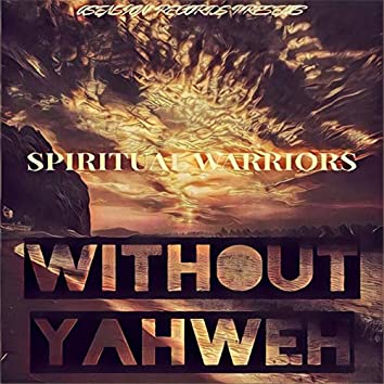Without Yahweh