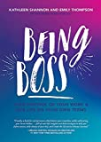 Being Boss: Take Control of Your Work and Live Life on Your Own Terms