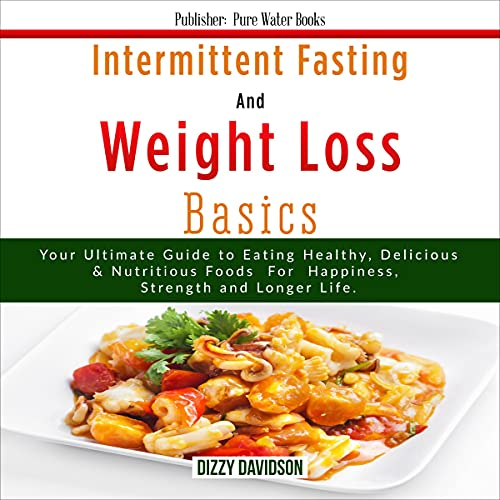 Intermittent Fasting and Weight Loss Basics Audiobook By Dizzy Davidson cover art