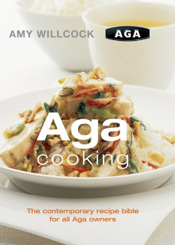 Aga Cooking: The Contemporary Recipe Bible for All Aga Owners (English Edition)