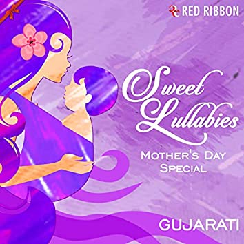 Sweet Lullabies - Mother's Day Special (Gujarati)
