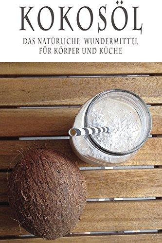 Kokosöl: Das natürliche Wundermittel für Körper und Küche