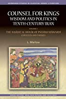 Counsel for Kings: Wisdom and Politics in Tenth-Century Iran: The Nasihat Al-Muluk of Pseudo-Mawardi: Contexts and Themes (Edinburgh Studies in Classical Arabic Literature)