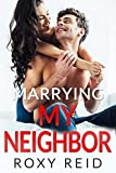 Marrying My Neighbor: An Accidental Billionaire Marriage Romance