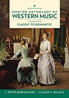 Norton Anthology of Western Music: Classic to Romantic