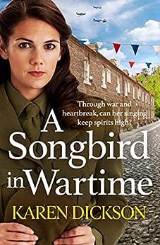 A Songbird in Wartime by [Karen Dickson]