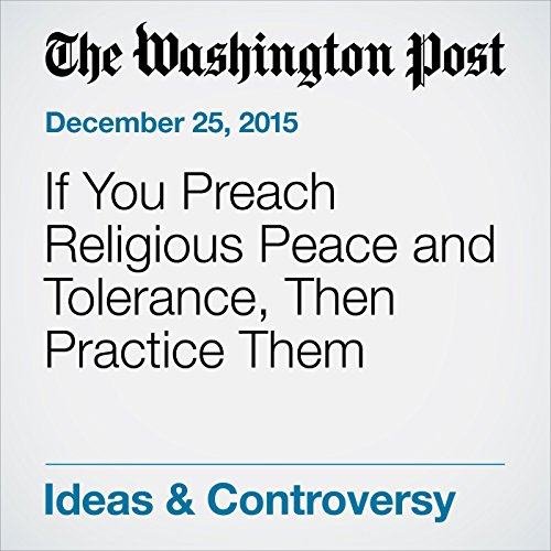 If You Preach Religious Peace and Tolerance, Then Practice Them cover art