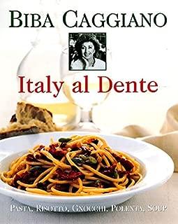 Italy Al Dente: Pasta, Risotto, Gnocchi, Polenta, Soup