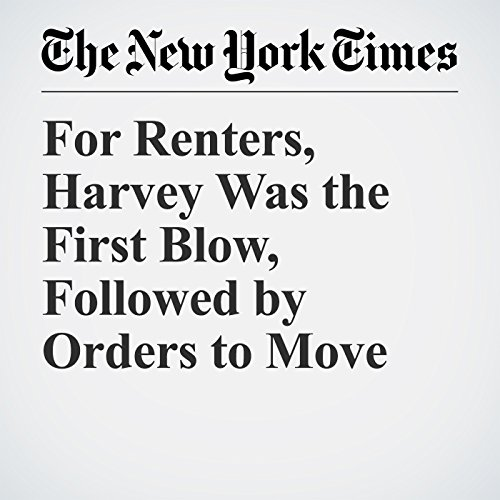 For Renters, Harvey Was the First Blow, Followed by Orders to Move copertina