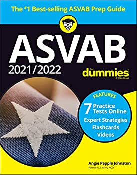 2021 / 2022 ASVAB For Dummies  Book + 7 Practice Tests Online + Flashcards + Video  For Dummies  Career/Education