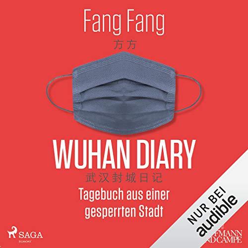 Wuhan Diary: Tagebuch aus einer gesperrten Stadt