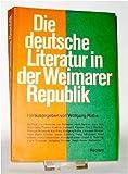 Die deutsche Literatur in der Weimarer Republik - Wolfgang. Rothe