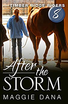 After the Storm (Timber Ridge Riders Book 8) by [Maggie Dana]
