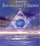 Bienvenue dans la 5e dimension - La Quintessence de l'Être, Ultime Secret de l'Ascension