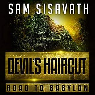 Devil's Haircut      Road to Babylon, Book 4              Auteur(s):                                                                                                                                 Sam Sisavath                               Narrateur(s):                                                                                                                                 Ryan Burke                      Durée: 7 h et 3 min     Pas de évaluations     Au global 0,0