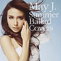 Summer Ballad Covers by MAY J (2013-06-19)
