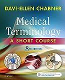 Medical Terminology: A Short Course, 8e