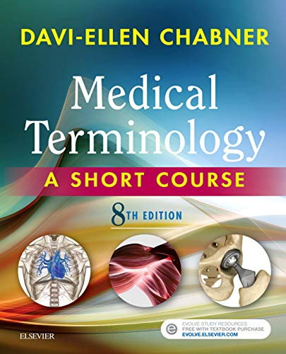 Compare Textbook Prices for Medical Terminology: A Short Course, 8e 8 Edition ISBN 9780323444927 by Chabner BA  MAT, Davi-Ellen