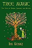 Tree Magic: The Path of Druids, Shamans, and Mystics