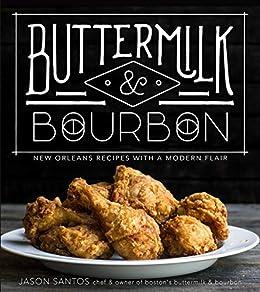 Buttermilk & Bourbon: New Orleans Recipes with a Modern Flair by [Jason Santos]