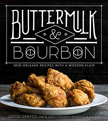 Buttermilk & Bourbon: New Orleans Recipes with a Modern Flair