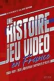 Une histoire du jeu vidéo en France - 1960-1991 - Des labos aux chambres d'ados.