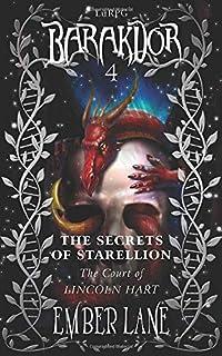 The Secrets Of Starellion: The Court Of Lincoln Hart (Barakdor)