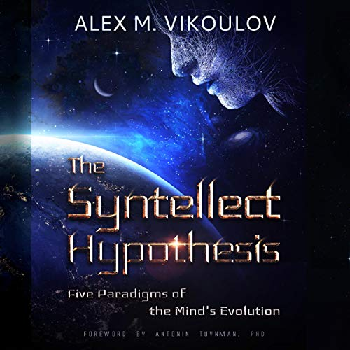 The Syntellect Hypothesis Audiobook By Alex M. Vikoulov cover art