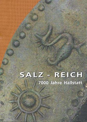 Salz-Reich: 7000 Jahre Hallstatt