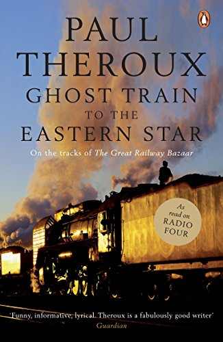 Ghost Train to the Eastern Star: On the tracks of 'The Great Railway Bazaar' [Lingua Inglese]