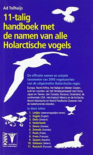 11-talig handboek met de namen van alle Holarctische vogels: De officiële namen en actuele taxonomie van 3040 vogelsoorten van de uitgestrekte Holarctische regio