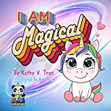 I am MAGICAL : A mini-book that shows the magic children have inside them: Children's book for bedtime story or early reader (Kai Panducorn) (English Edition)