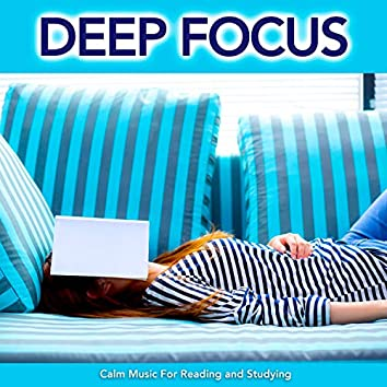 Deep Focus: Calm Music For Reading and Studying