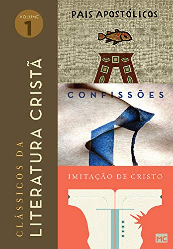 Box Clássicos da literatura cristã (Vol. 1): Pais Apostólicos, Confissões e Imitação de Cristo