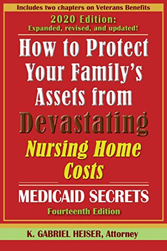 Compare Textbook Prices for How to Protect Your Family's Assets from Devastating Nursing Home Costs: Medicaid Secrets 14th Ed  ISBN 9045650152229 by Heiser, K Gabriel
