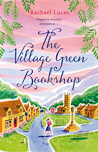 The Village Green Bookshop: A Feel-Good Escape for All Book Lovers from the Bestselling Author of The Telephone Box Library (English Edition)