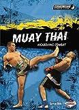 Muay Thai: Kickboxing Combat (Martial Arts Sports Zone) by Garrison Wells (1-Jan-2012) Library Binding -