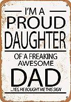 気紛れな素晴らしいお父さんの誇り高き娘ブリキの金属看板レトロな壁の装飾ポスター家の壁のドア飾り看板
