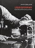 Liquid Experience: COCTELERÍA EVOLUTIVA (Cooking Librooks)