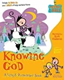 Knowing God (Memory Bible Sing & Remember Book)