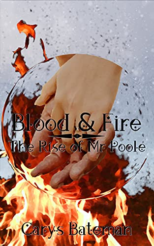 Blood & Fire: The Rise of Mr Poole (English Edition)