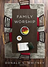 Best family worship donald whitney Reviews