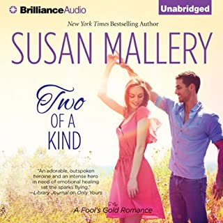 Two of a Kind     A Fool's Gold Romance, Book 11              Written by:                                                                                                                                 Susan Mallery                               Narrated by:                                                                                                                                 Tanya Eby                      Length: 9 hrs and 6 mins     2 ratings     Overall 5.0
