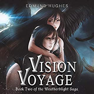 Vision Voyage      The Weatherblight Saga, Book 2              By:                                                                                                                                 Edmund Hughes                               Narrated by:                                                                                                                                 Amy Soakes                      Length: 12 hrs and 44 mins     119 ratings     Overall 4.5