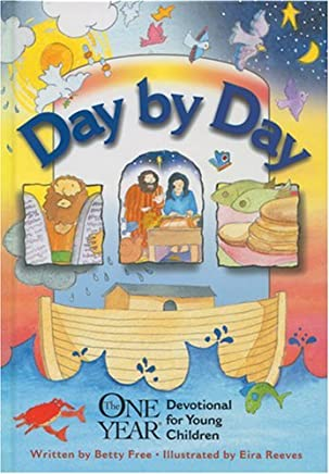 Day by Day: The One Year (R) Devotional for Young Children by Betty Free (1998-10-01)