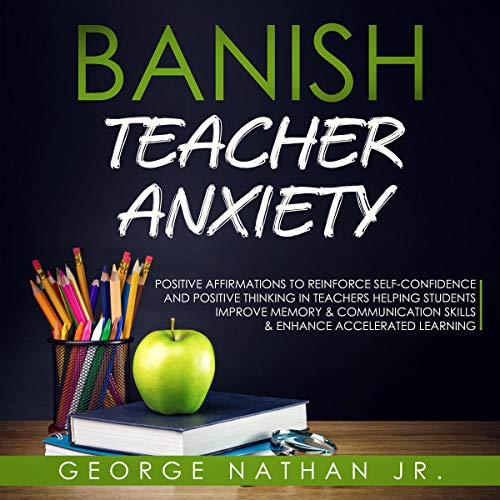 Banish Teacher Anxiety audiobook cover art